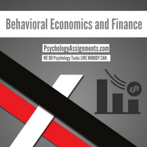 Behavioral Economics and Finance Assignment Help