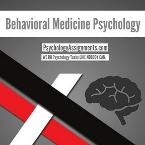 Behavioral Medicine Psychology Assignment Help