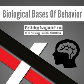Biological Bases Of Behavior Assignment Help
