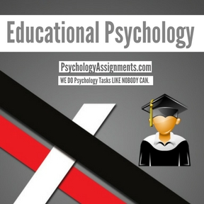 Educational Psychology Assignment Help