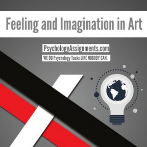 Feeling and Imagination in Art Assignment Help