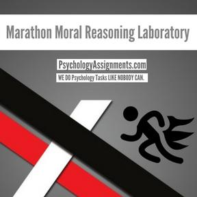 Marathon Moral Reasoning Laboratory Assignment Help