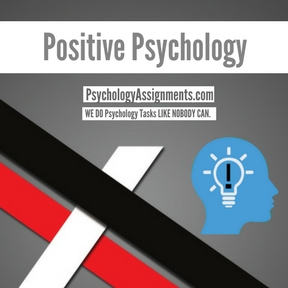 Positive Psychology Assignment Help