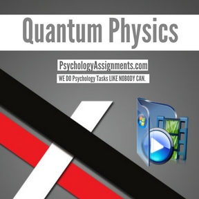 quantum physics psychology assignment help quantum physics  quantum physics assignment help